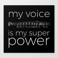 My voice is my super power (tenor, black version) Canvas Print