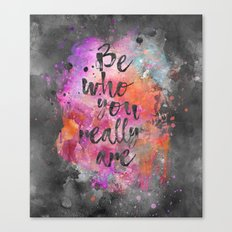Be who you really are Canvas Print