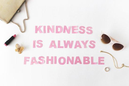 kindness is always fashionable Art Print