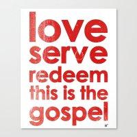 LOVE, SERVE, REDEEM. THIS IS THE GOSPEL (James 1:27) Canvas Print