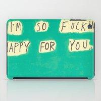 I'm So Fucking Happy For… iPad Case