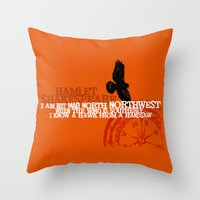 Hamlet-  North by Northwest - Madness - Shakespeare Quote Art Throw Pillow