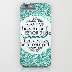 Always Be A Mermaid iPhone 6s Slim Case