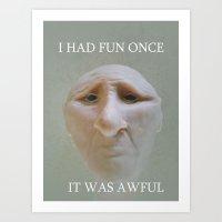 I Had Fun Once.... Art Print