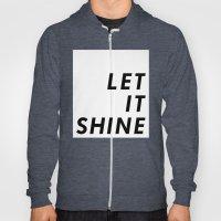 Let It Shine Hoody
