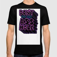 Don't Be an Ass Hole Mens Fitted Tee Black SMALL