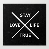 Stay True Love Life Canvas Print