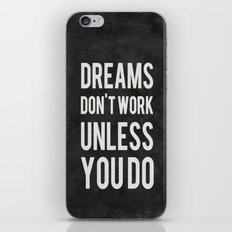 Dreams Don't Work Unless You Do iPhone & iPod Skin