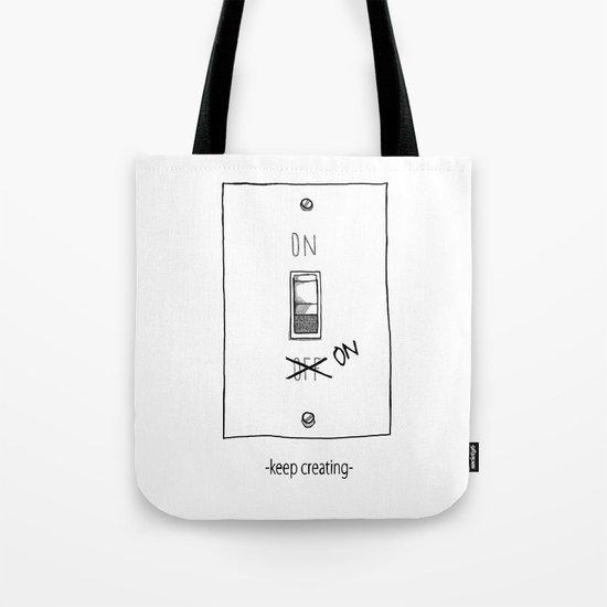 Keep Creating Tote Bag
