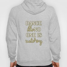 Dance Like No One is Watching Hoody