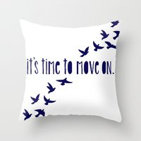 Time to Move On Throw Pillow