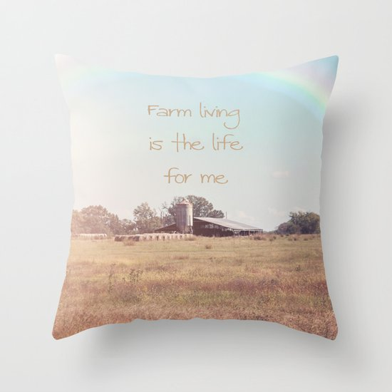 Farm Living is the Life for Me Throw Pillow