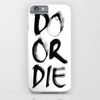 Do Or Die iPhone 6 Slim Case
