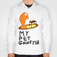 My Pet Goldfish. Hoody