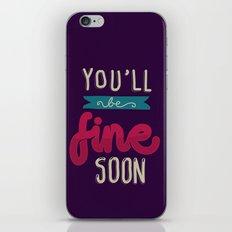 You'll Be Fine Soon iPhone & iPod Skin