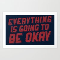 Everything Is Going To B… Art Print