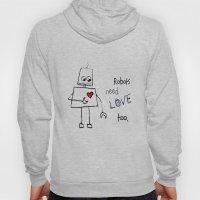 Robots Need Love Too Hoody