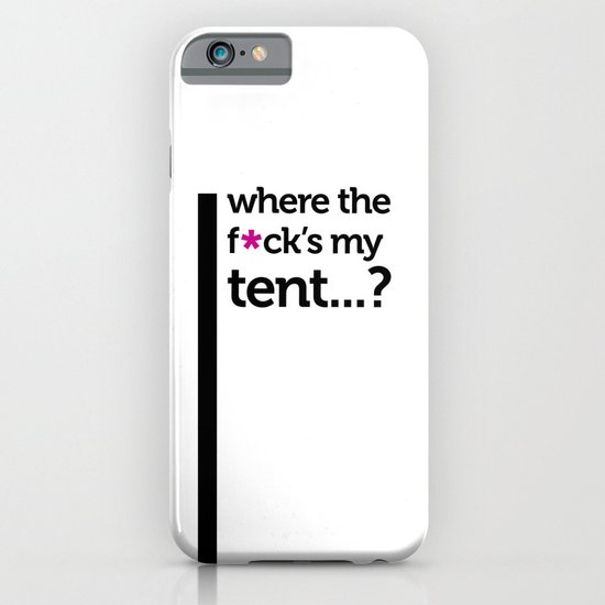 Where the f*ck is my tent? iPhone & iPod Case