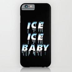 Ice Ice Baby iPhone 6 Slim Case
