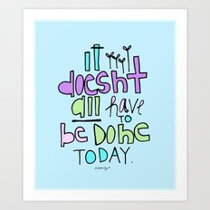 Not Today! Art Print