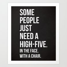 Need A High-Five Funny Quote Art Print