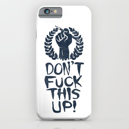 Don't Fuck This Up! iPhone & iPod Case