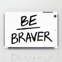 Be Braver iPad Case