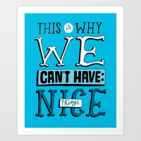 Can't Have Nice Things Art Print