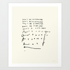 Don't Be Distracted Art Print
