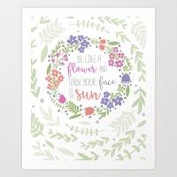 Be like a Flower Art Print