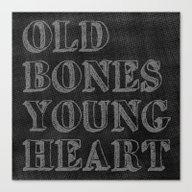 Old Bones Young Heart Canvas Print