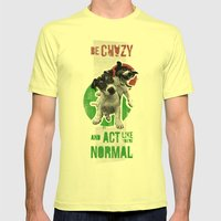 Be crazy and act like you're normal Mens Fitted Tee Lemon SMALL