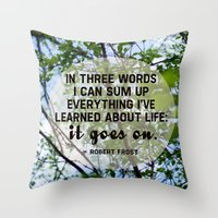 Life Goes On. Throw Pillow