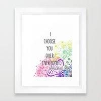 I Choose You Over Everyone Doodle Framed Art Print