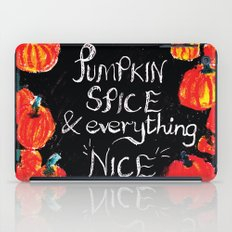 Pumpkin spice and everything nice iPad Case