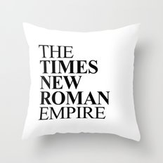 THE TIMES NEW ROMAN EMPIRE Throw Pillow