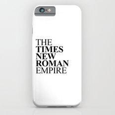 THE TIMES NEW ROMAN EMPIRE Slim Case iPhone 6s