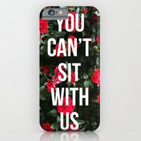 You Can't Sit With Us iPhone 6 Slim Case