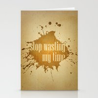stop wasting my time Stationery Cards