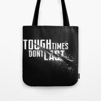 Tough Times Don't Last Tote Bag