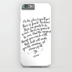 Oh, The Places You'll Go! iPhone 6 Slim Case