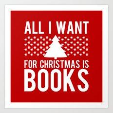 All I Want For Christmas… Art Print