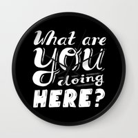 What Are You Doing Here? Wall Clock