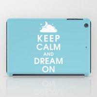Keep Calm And Dream On iPad Case
