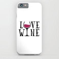 Love Wine Quote iPhone 6 Slim Case