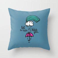 Let the rain kiss you Throw Pillow