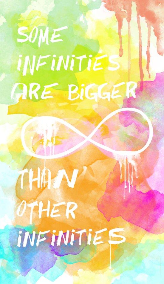 John Green: Some infinities are bigger than other infinities. Art Print