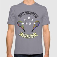STOP PLAYING WITH MY FILLINGS Mens Fitted Tee Slate SMALL