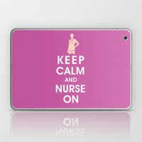 Keep Calm and Nurse On (For the love of nursing) Laptop & iPad Skin