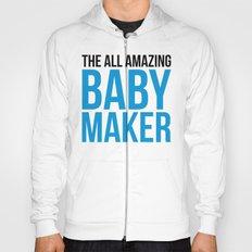 Amazing Baby Maker Funny Quote Hoody